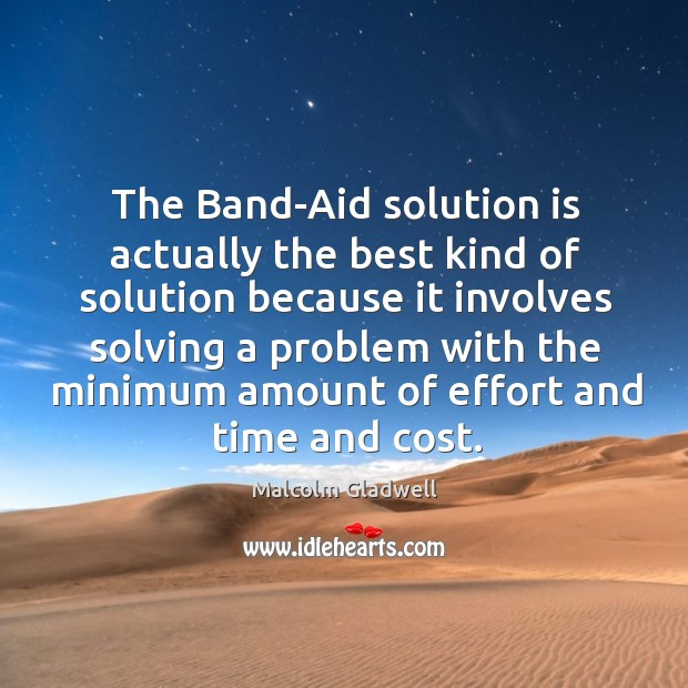 Image, The Band-Aid solution is actually the best kind of solution because it