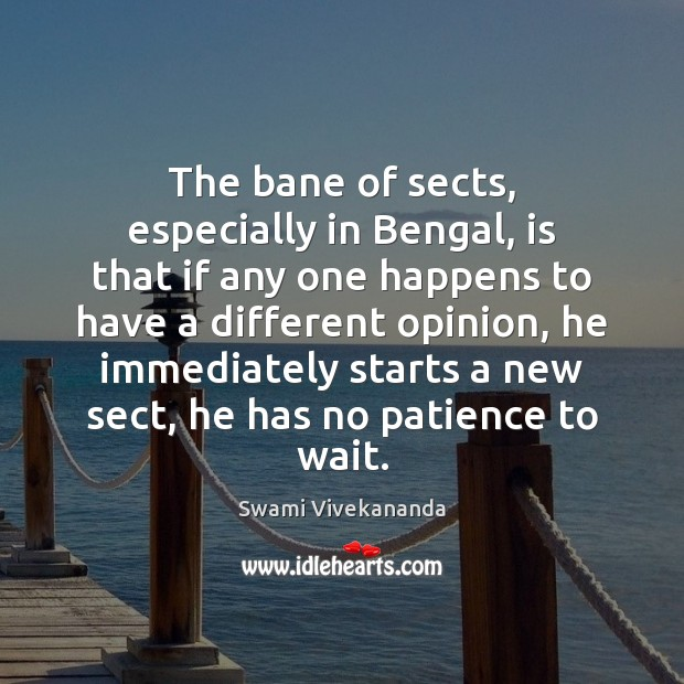 Image, The bane of sects, especially in Bengal, is that if any one