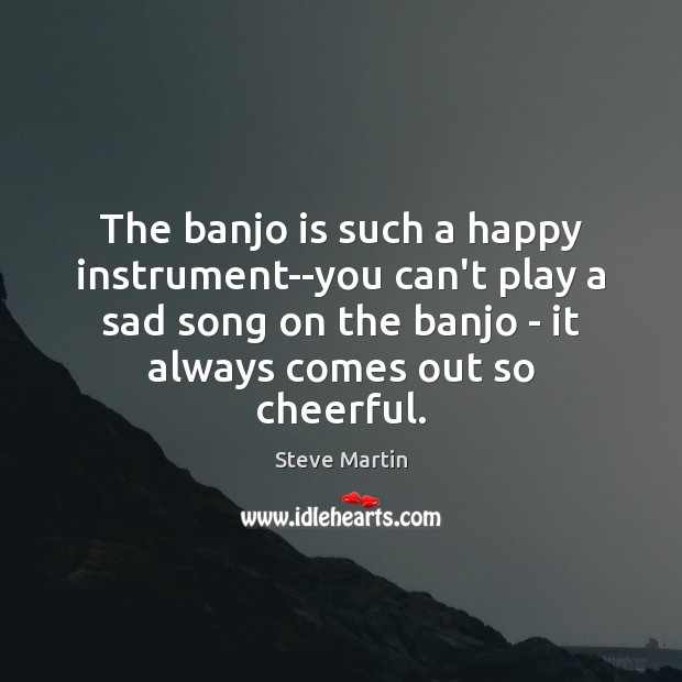 The banjo is such a happy instrument–you can't play a sad song Image