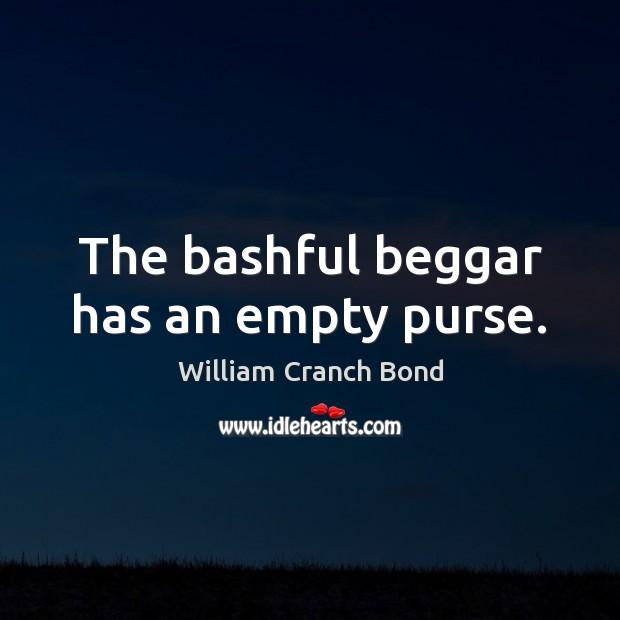 The bashful beggar has an empty purse. Image