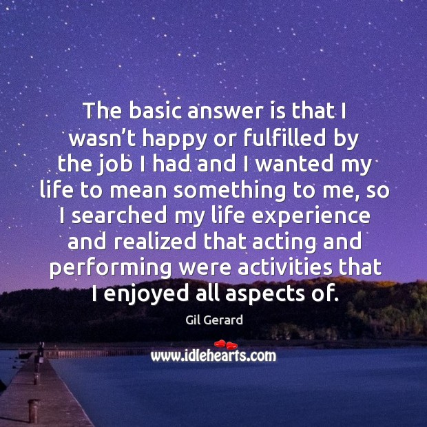 Image, The basic answer is that I wasn't happy or fulfilled by the job I had and I wanted my life