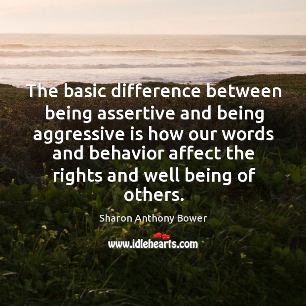 Image, The basic difference between being assertive and being aggressive is how our