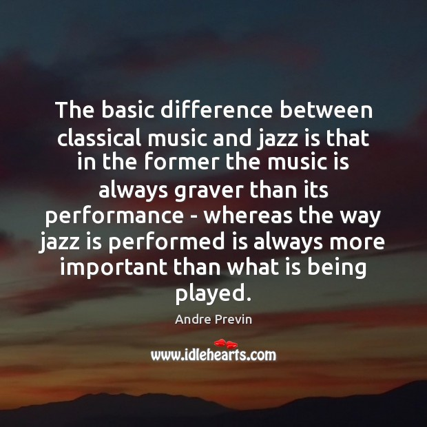 Image, The basic difference between classical music and jazz is that in the