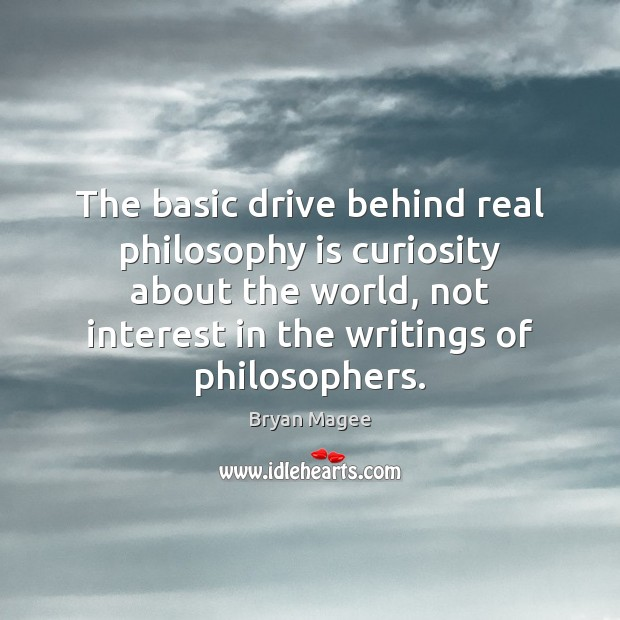 Image, The basic drive behind real philosophy is curiosity about the world, not