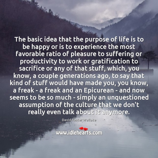 The basic idea that the purpose of life is to be happy Image