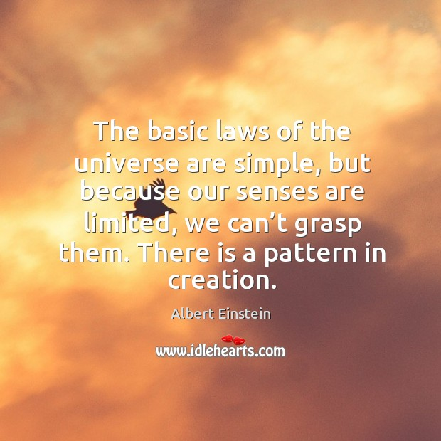 Image, The basic laws of the universe are simple, but because our senses
