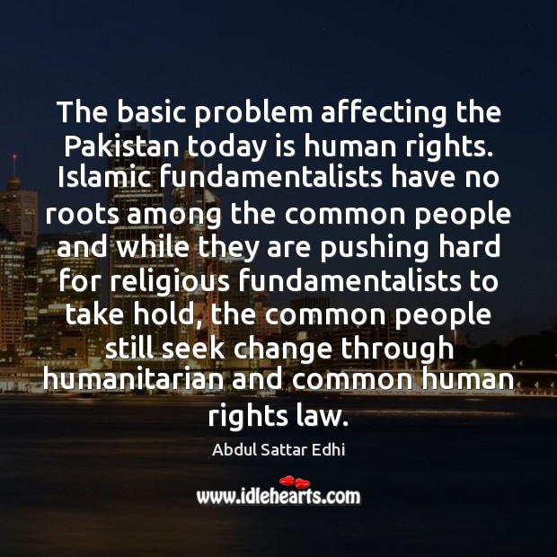 Image, The basic problem affecting the Pakistan today is human rights. Islamic fundamentalists