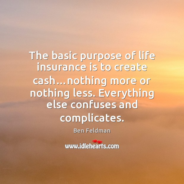 Image, The basic purpose of life insurance is to create cash…nothing more