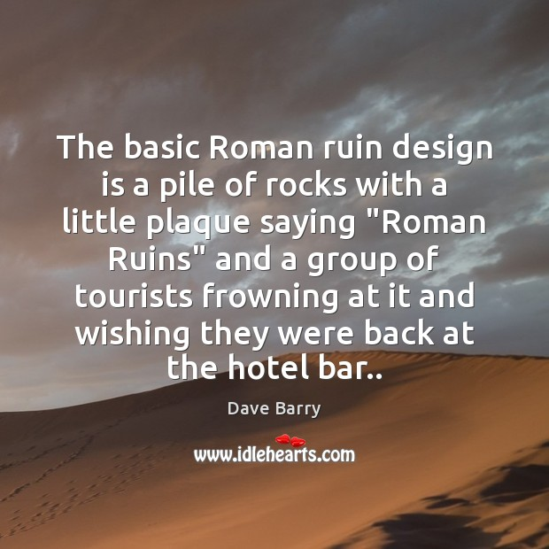 The basic Roman ruin design is a pile of rocks with a Design Quotes Image