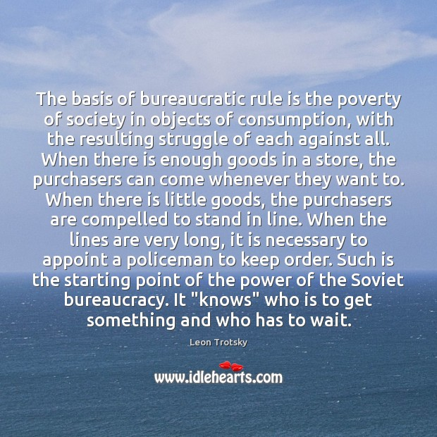Image, The basis of bureaucratic rule is the poverty of society in objects