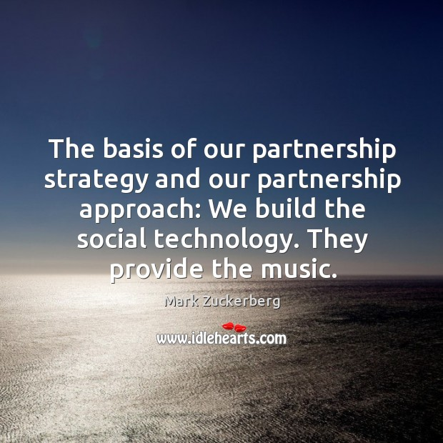 The basis of our partnership strategy and our partnership approach: we build the social technology. Image