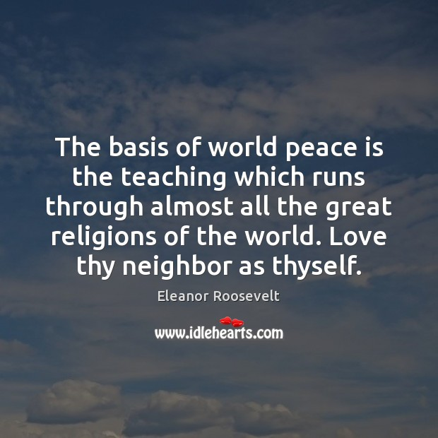 Image, The basis of world peace is the teaching which runs through almost