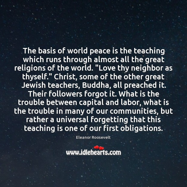 The basis of world peace is the teaching which runs through almost Teaching Quotes Image