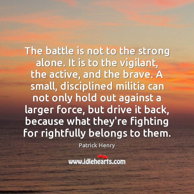 Image, The battle is not to the strong alone. It is to the