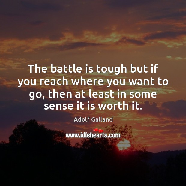 Image, The battle is tough but if you reach where you want to