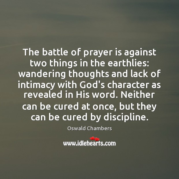 Image, The battle of prayer is against two things in the earthlies: wandering