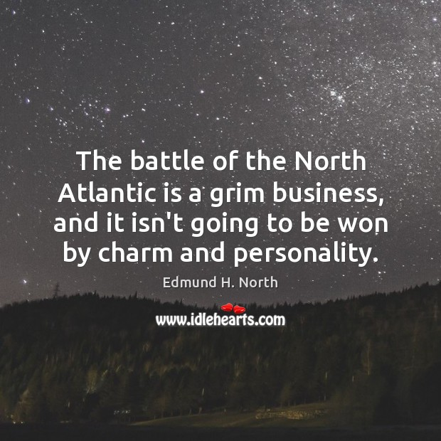 The battle of the North Atlantic is a grim business, and it Image