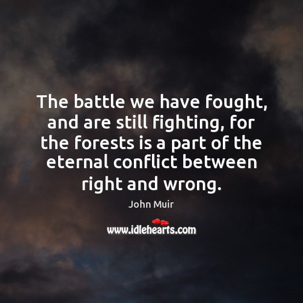 Image, The battle we have fought, and are still fighting, for the forests