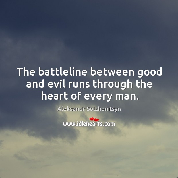 Image, The battleline between good and evil runs through the heart of every man.