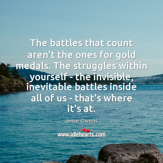 Image, The battles that count aren't the ones for gold medals. The struggles