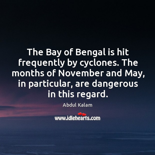 Image, The Bay of Bengal is hit frequently by cyclones. The months of