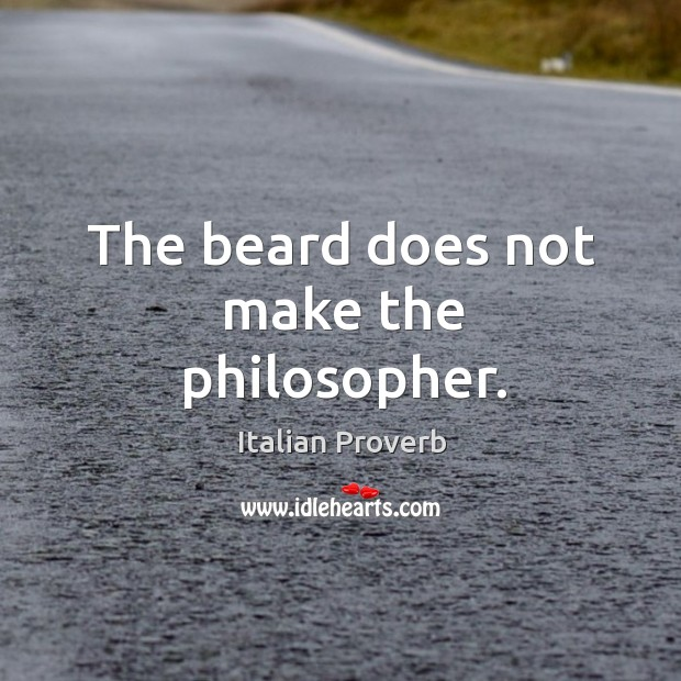 Image, The beard does not make the philosopher.