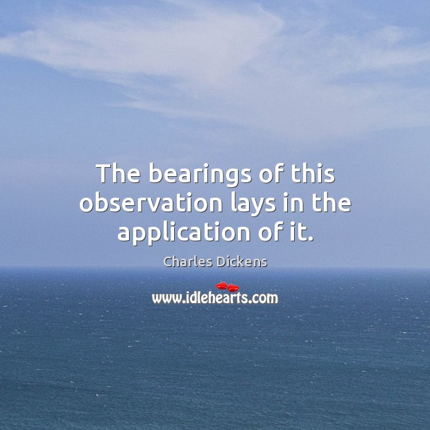 Image, The bearings of this observation lays in the application of it.