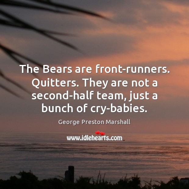 The Bears are front-runners. Quitters. They are not a second-half team, just Image