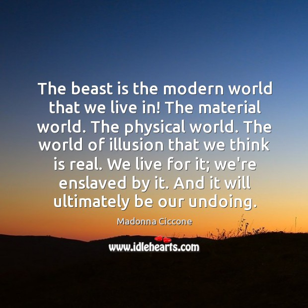 Image, The beast is the modern world that we live in! The material