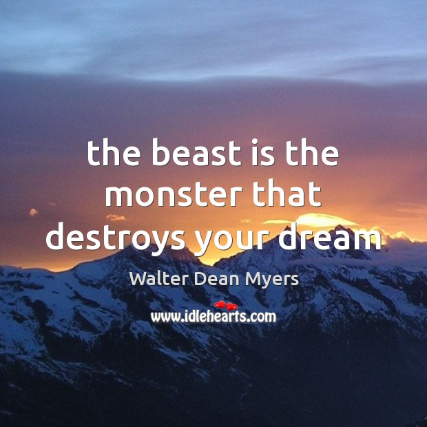 The beast is the monster that destroys your dream Image