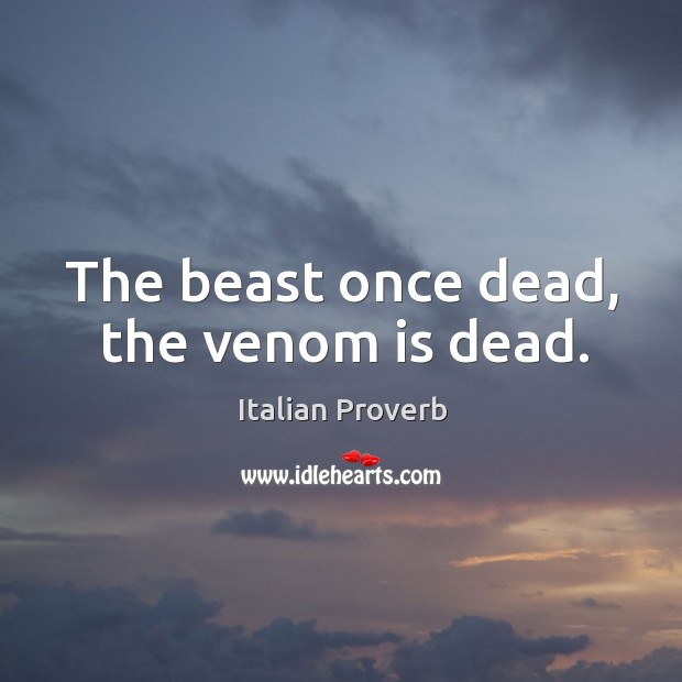 Image, The beast once dead, the venom is dead.