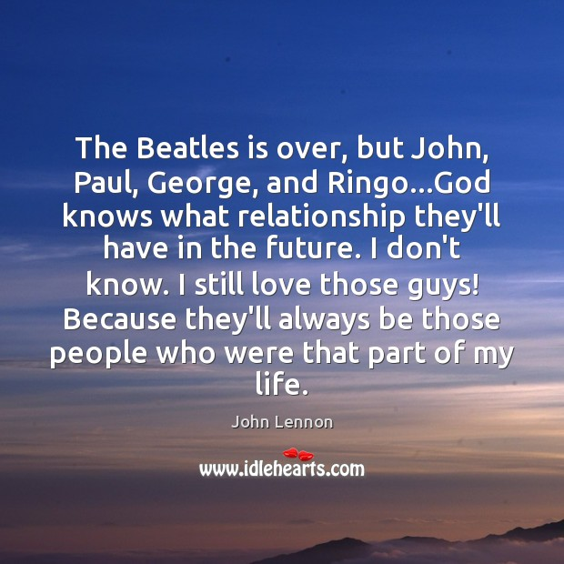 The Beatles is over, but John, Paul, George, and Ringo…God knows Image