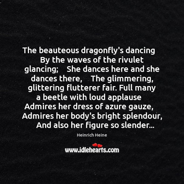 Image, The beauteous dragonfly's dancing    By the waves of the rivulet glancing;    She