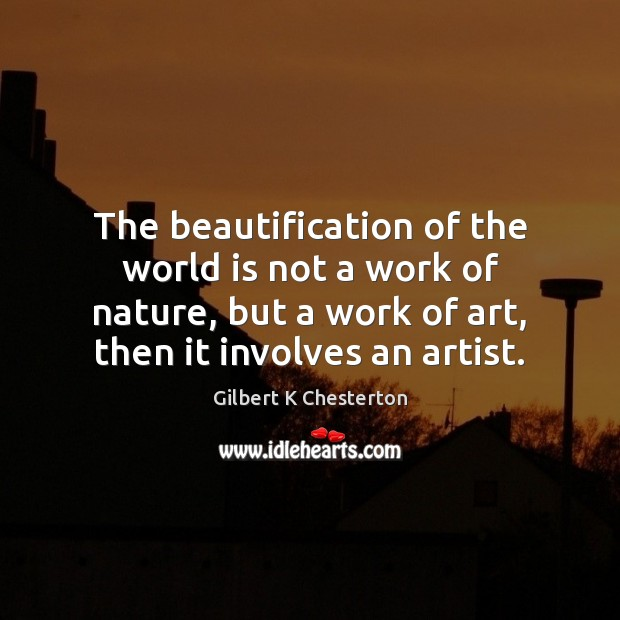 Image, The beautification of the world is not a work of nature, but