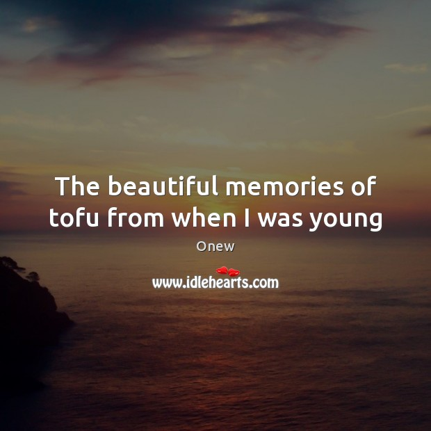 Image, The beautiful memories of tofu from when I was young