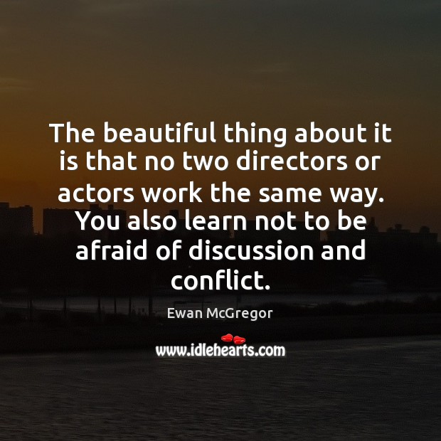 The beautiful thing about it is that no two directors or actors Image