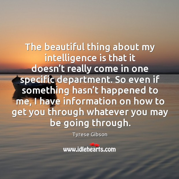 Image, The beautiful thing about my intelligence is that it doesn't really come in one