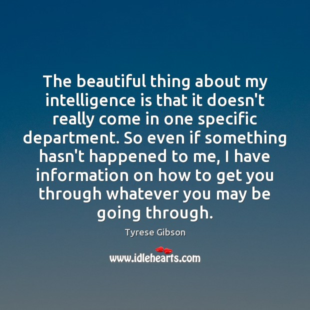 Image, The beautiful thing about my intelligence is that it doesn't really come