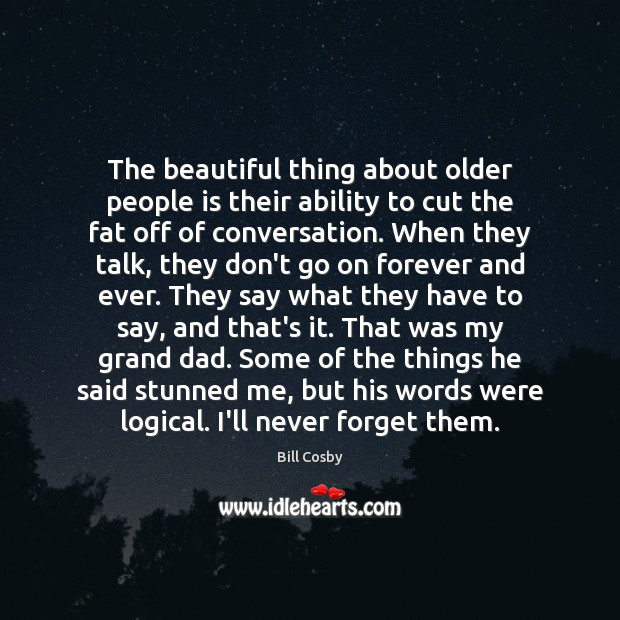 Image, The beautiful thing about older people is their ability to cut the