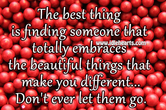 The beautiful things that make you different Don't Ever Let Quotes Image