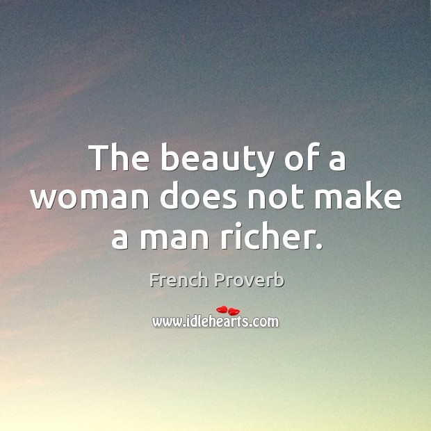 Image, The beauty of a woman does not make a man richer.