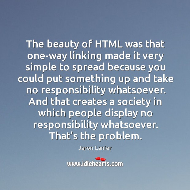 The beauty of HTML was that one-way linking made it very simple Image