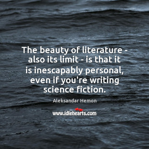 Image, The beauty of literature – also its limit – is that it