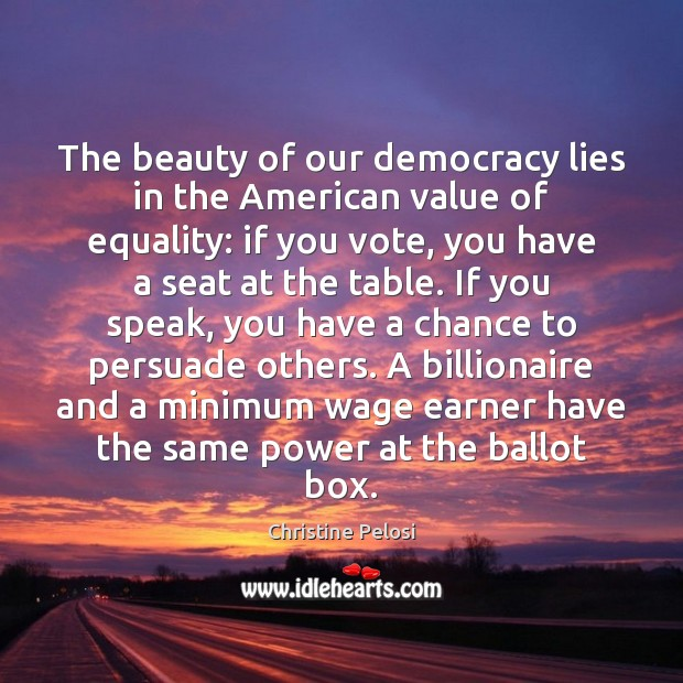 The beauty of our democracy lies in the American value of equality: Christine Pelosi Picture Quote