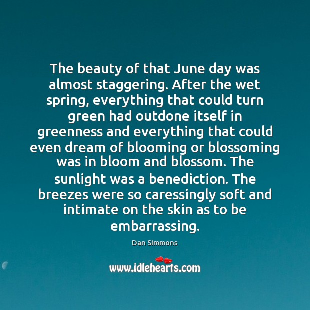 The beauty of that June day was almost staggering. After the wet Image