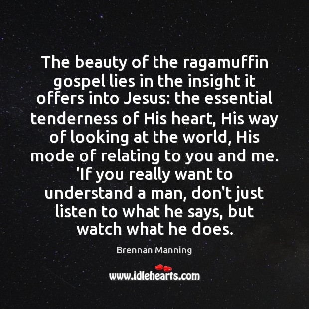 Image, The beauty of the ragamuffin gospel lies in the insight it offers