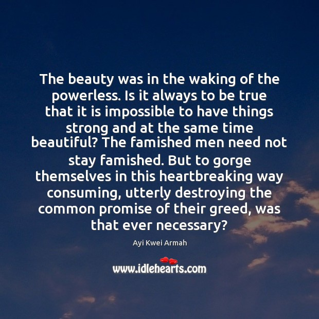 Image, The beauty was in the waking of the powerless. Is it always