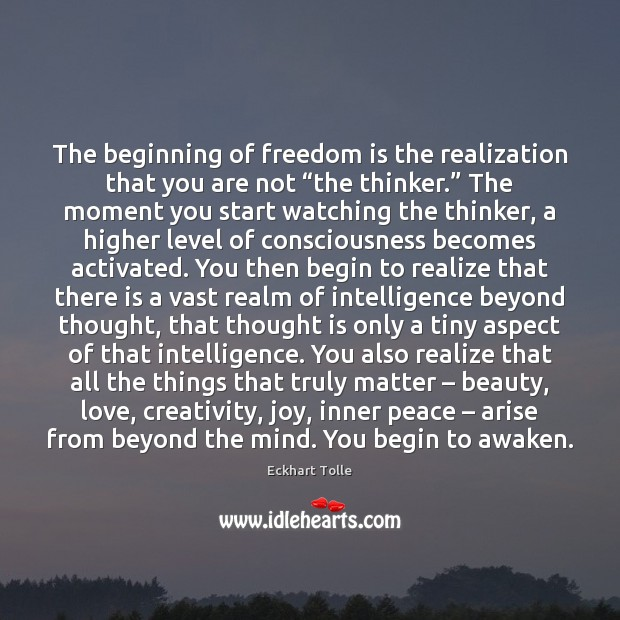 """Image, The beginning of freedom is the realization that you are not """"the"""