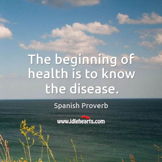 Image, The beginning of health is to know the disease.