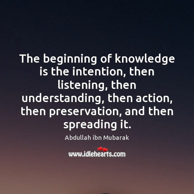 Image, The beginning of knowledge is the intention, then listening, then understanding, then